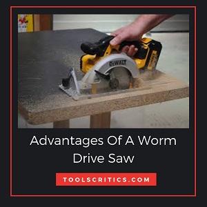 Key Advantages Of A Worm Drive Saw