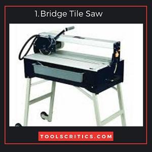 Bridge Tile Saw