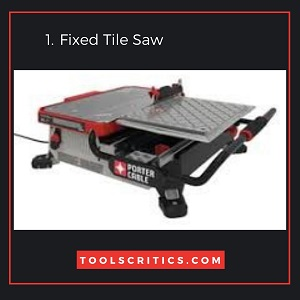 Fixed Tile Saw