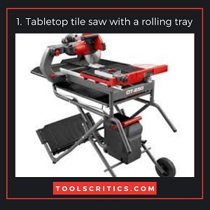 Tabletop tile saw with a rolling tray