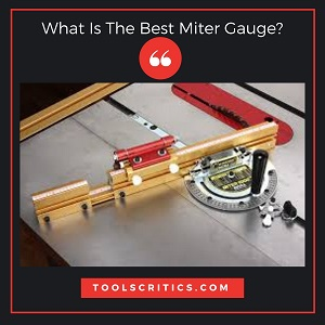 What Is The Best Miter Gauge?