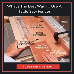 What's The Best Way To Use A Table Saw Fence