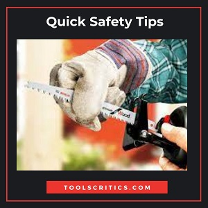 Battery-Operated Reciprocating Saws- 6 Quick Safety Tips