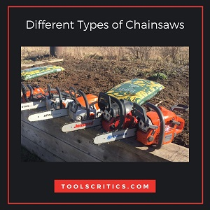 Different Types of Chainsaws