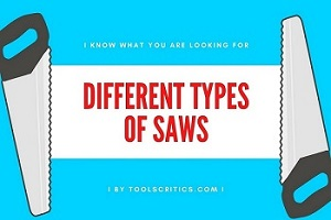 Different types of saws by toolscritics.com