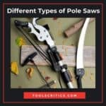 Different Types of Pole Saws