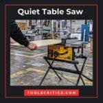 5 best quiet table saws